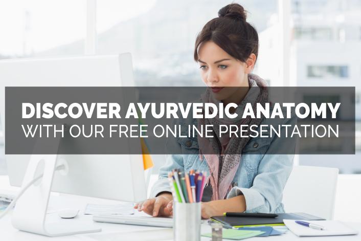 Ayurveda Introduction to Ayurvedic Anatomy