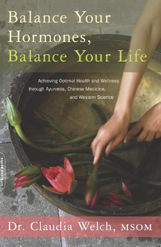 Balance Your Hormones, Balance Your Life - Ayurvedic Diet & Recipes
