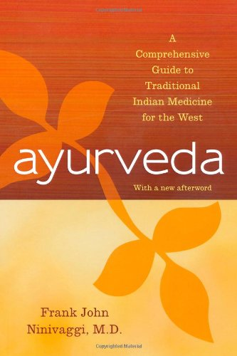 Ayurveda Ayurveda: A Comprehensive Guide to Traditional Indian Medicine for the West
