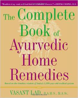 Ayurveda Complete Book of Ayurvedic Home Remedies