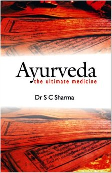 Ayurveda: The Ultimate Medicine - Ayurvedic Diet & Recipes