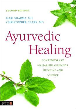 Ayurvedic Healing: Contemporary Maharishi Ayurveda Medicine and