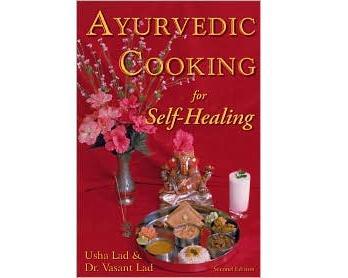 Ayurveda Ayurvedic Cooking for Self Healing