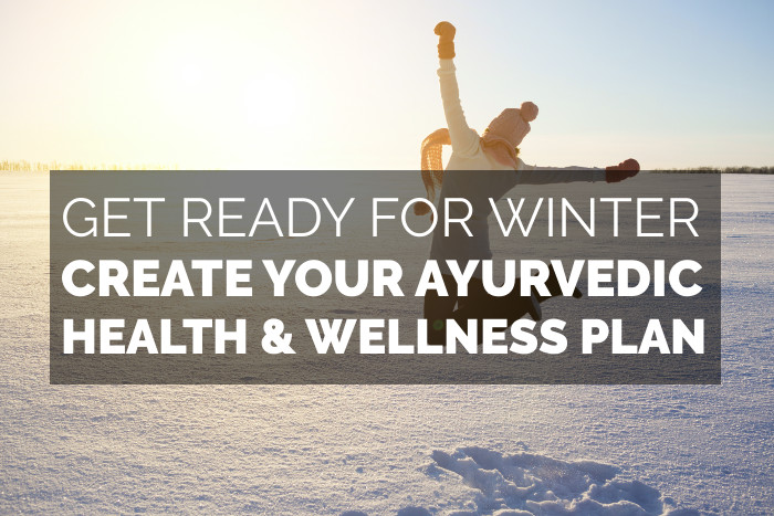 Living Well the Ayurvedic Way - Winter Edition